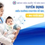 THÔNG BÁO: Tuyển dụng điều dưỡng nhi khoa