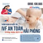 Làm thế nào để đảm bảo an toàn khi điều trị hiếm muộn trong mùa dịch? – HP Fertility